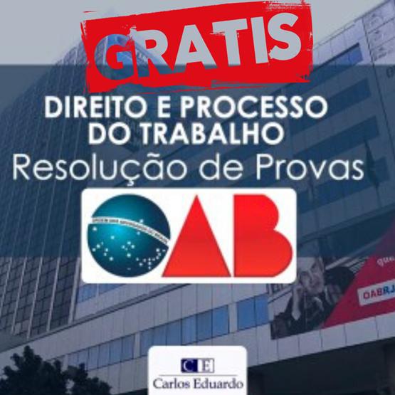 OAB - CURSO GRATUITO!!! Resolução de Provas OAB 1ª FASE - Direito do Trabalho