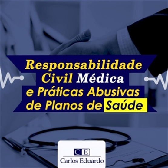 Curso de Capacitação de Responsabilidade Civil Médica e Práticas Abusivas dos Planos de Saúde
