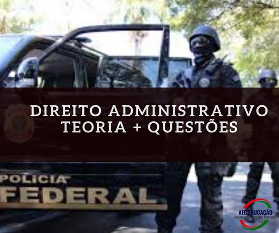 Curso de Direito Administrativo - Polícia Federal (Teoria + Questões Cespe) - Prof. André Queiroz