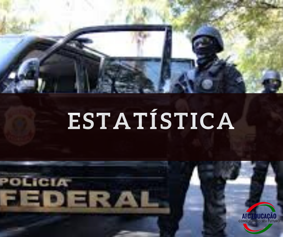 Curso Estatística - Polícia Federal