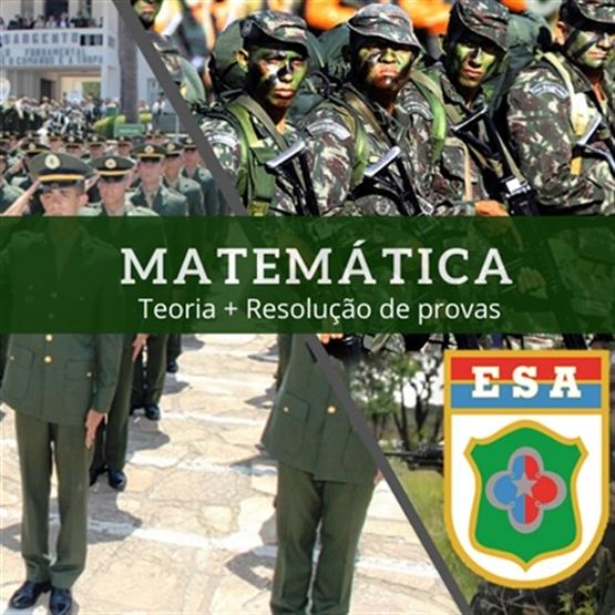 Matemática para ESA - Teoria + Resolução de Provas