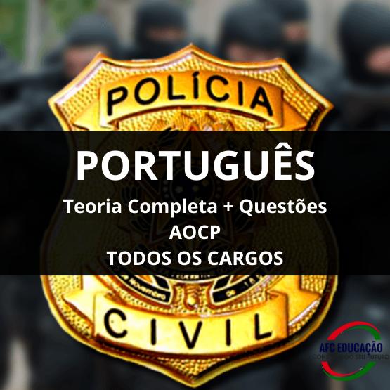 Curso Português - Teoria Completa + Questões AOCP - Polícia Civil RJ (Todos os cargos)