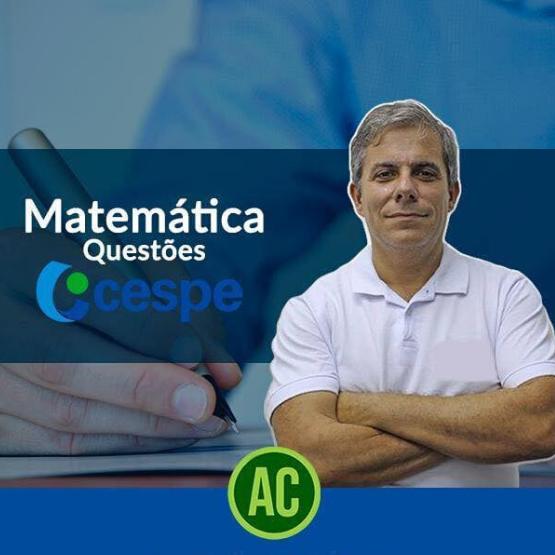 Curso de Matemática – Questões Cespe