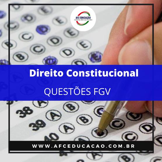 Curso de Questões FGV - Direito Constitucional
