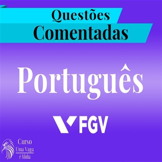 Português - Questões Comentadas FGV