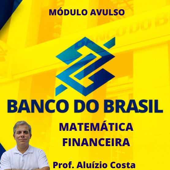 Curso de Matemática Financeira (para o concurso do Banco do Brasil)