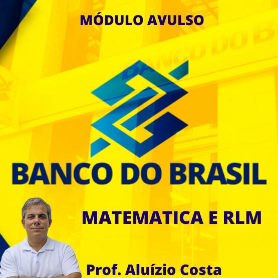 Curso de Matemática + Raciocínio Lógico (para o concurso do Banco do Brasil)