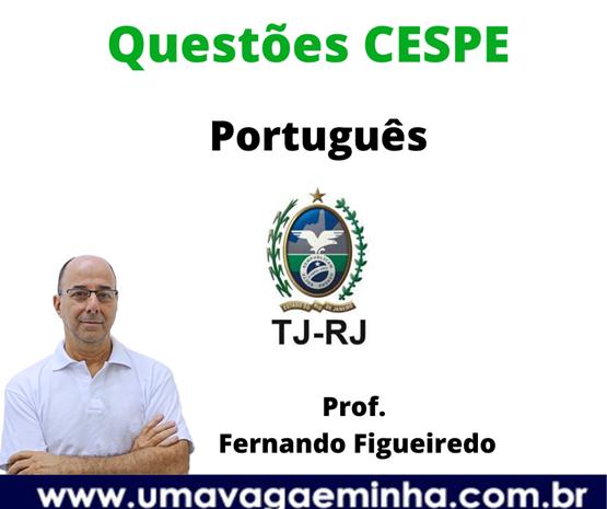 Questões CESPE - Português - TJ\RJ